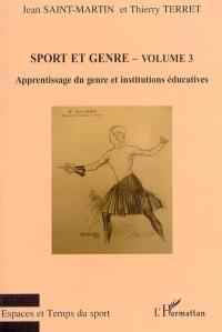 Sport et genre. Volume 3, Apprentissage du genre et institutions éducatives
