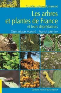 Les arbres et plantes de France et leurs déprédateurs