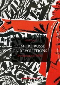 L'empire russe en révolutions