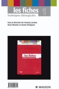 Les fiches, techniques chirurgicales. Volume 1,