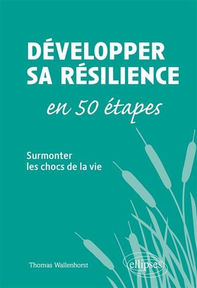 Développer sa résilience en 50 étapes
