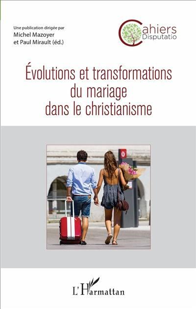 Cahiers Disputatio. n° 2, Evolutions et transformations du mariage dans le christianisme
