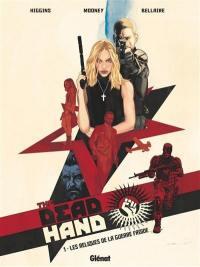 The dead hand. Volume 1, Les reliques de la guerre froide