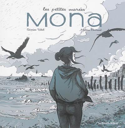 Les petites marées. Volume 1, Mona