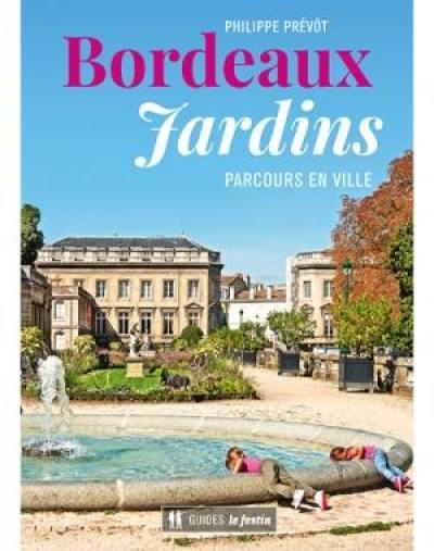 Bordeaux jardins : parcours en ville