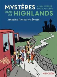 Mystères dans les Highlands. Volume 1, Premiers frissons en Ecosse