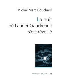 La nuit où Laurier Gaudreault s'est réveillé