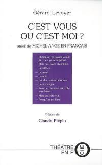 C'est vous ou c'est moi; Suivi de Michel-Ange en français