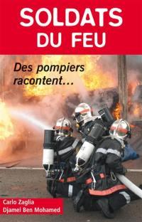 Pompiers, soldats du feu