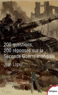 200 questions, 200 réponses sur la Seconde Guerre mondiale