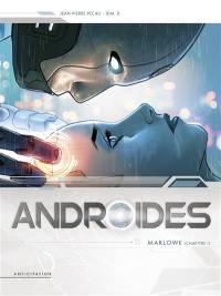 Androïdes. Vol. 11. Marlowe. Vol. 1