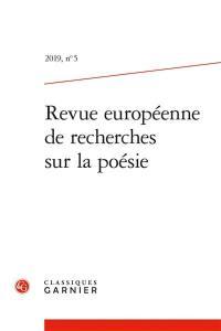 Revue européenne de recherches sur la poésie. n° 5,
