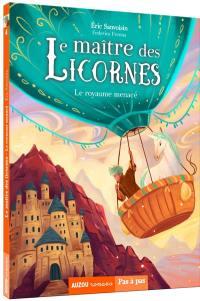 Le maître des licornes. Volume 4, Le royaume menacé