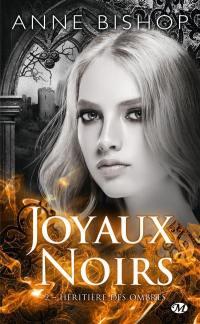 La trilogie des joyaux noirs. Volume 2, Héritière des ombres