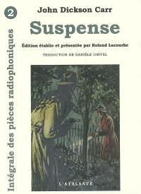 Intégrale des pièces radiophoniques. Volume 2, Suspense