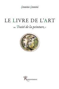 Le livre de l'art ou Traité de la peinture