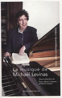 La musique de Michaël Levinas