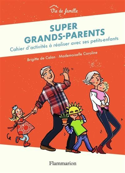 Super grands-parents : cahier d'activités à réaliser avec ses petits-enfants