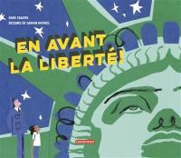 En avant la liberté ! : une histoire de la statue la plus célèbre du monde
