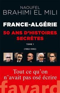 France-Algérie. Volume 1, 1962-1992