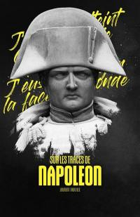 Sur les traces de Napoléon en Belgique