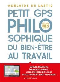 Petit GPS philosophique du bien-être au travail
