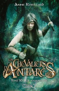 Les chevaliers d'Antarès. Volume 10, La tourmente