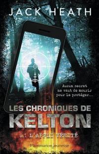 Les chroniques de Kelton. Volume 1, L'appli vérité
