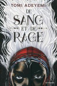 Children of blood and bone. Volume 1, De sang et de rage