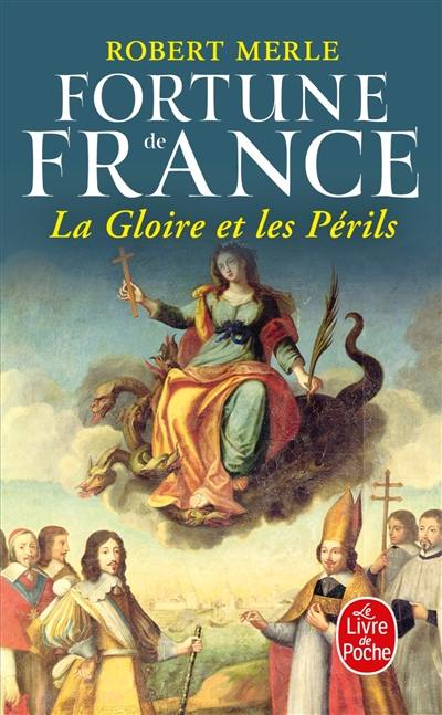Fortune de France. Volume 11, La gloire et les périls