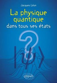La physique quantique dans tous ses états