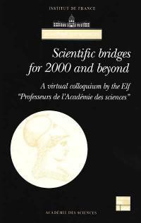 Scientific bridges for 2000 and beyond