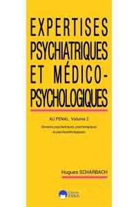 Expertises psychiatriques et médico-psychologiques. Volume 2, Au pénal
