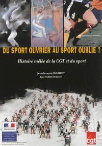 Du sport ouvrier au sport oublié ?