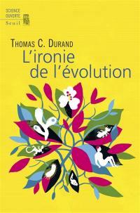 L'ironie de l'évolution