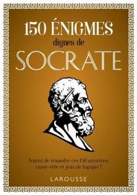 150 énigmes dignes de Socrate