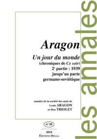 Annales de la Société des amis de Louis Aragon et Elsa Triolet. n° 20, Un jour du monde, chroniques de Ce soir