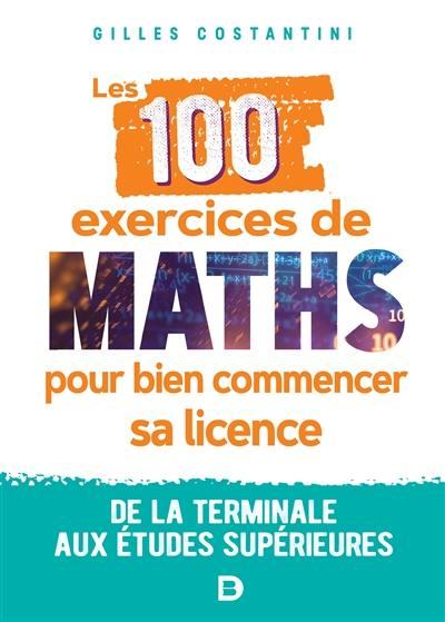 Les 100 exercices de maths pour bien commencer sa licence