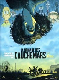 La brigade des cauchemars. Volume 2, Nicolas