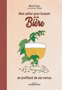 Mon cahier pour brasser de la bière en profitant de ses vertus