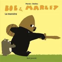 Bob & Marley, Le monstre