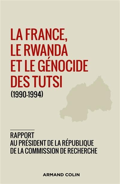 La France, le Rwanda et le génocide des Tutsi (1990-1994)