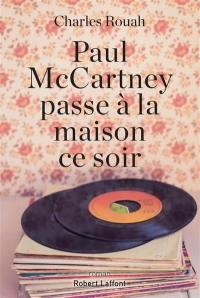 Paul McCartney passe à la maison ce soir