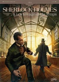 Sherlock Holmes & les voyageurs du temps. Volume 1, La trame