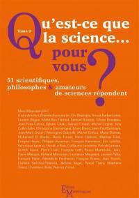 Qu'est-ce que la science... pour vous ?. Volume 2,