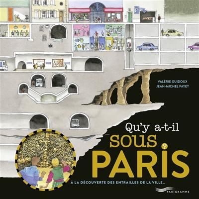 Qu'y a-t-il sous Paris ?
