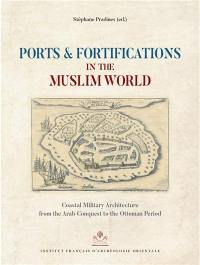 Ports & fortifications in the Muslim world