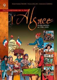 Cette histoire qui a fait l'Alsace. Volume 9, Allons, enfants...