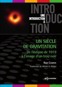 Un siècle de gravitation : de l'éclipse de 1919 à l'image d'un trou noir