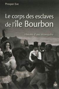 Le corps des esclaves de l'île Bourbon